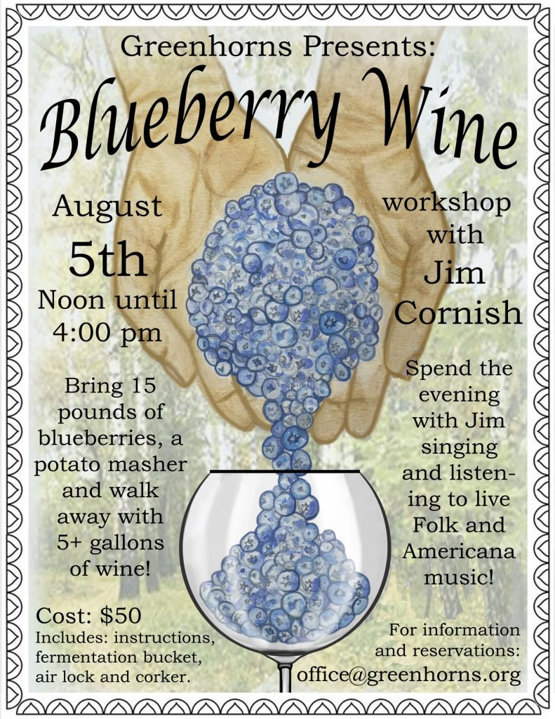 Join Us On August 5th From Noon Until 4 00 Pm For Our Blueberry Wine Making Work With Jim Cornish Partints Are Required To Bring 15 Pounds Of
