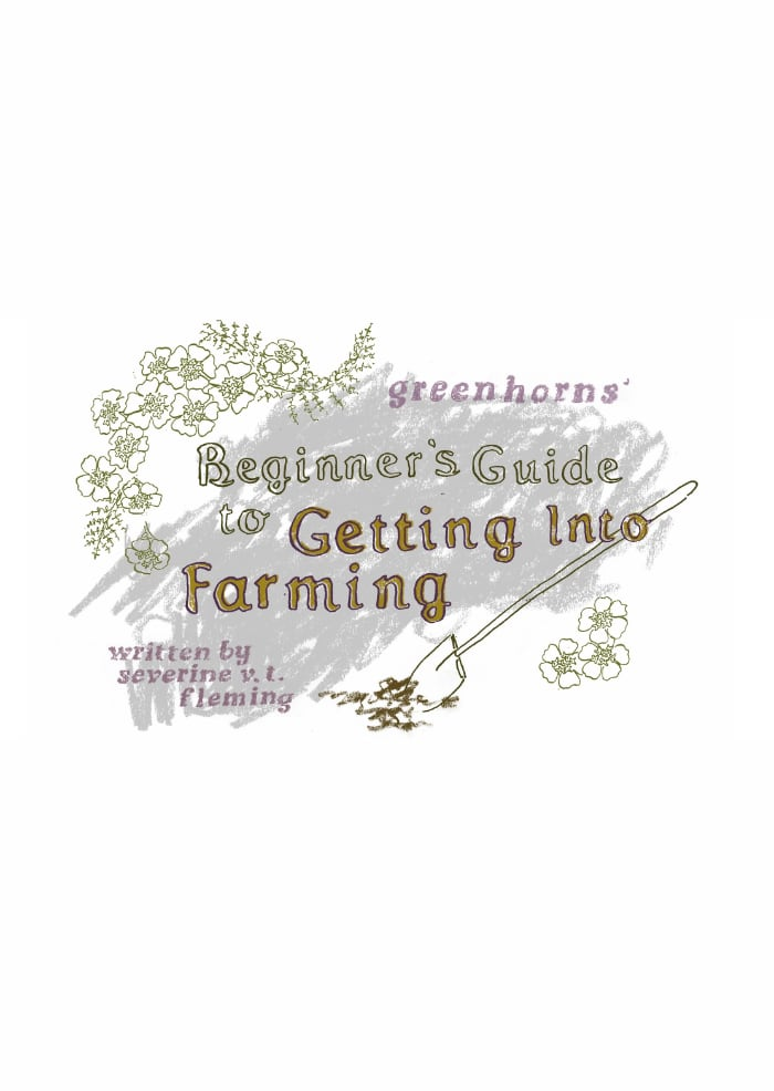*NEW* The Greenhorns Beginner's Guide to Getting Into Farming